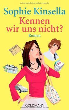 Kennen wir uns nicht?: Roman von Sophie Kinsella http://www.amazon.de/dp/3442466555/ref=cm_sw_r_pi_dp_tgqNub074XZKC