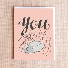 Funny Any Occasion Card - You Totally Rock
