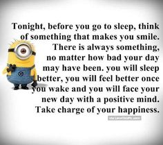 Tonight Before You Go To Sleep Think Of Something That Makes You Smile