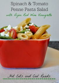 Hot Eats and Cool Reads: Spinach and Tomato Penne Pasta Salad with Dijon Red Wine Vinaigrette Recipe