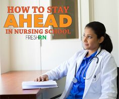 Staying ahead in nursing school is not impossible. With a few simple tips you can stay ahead in nursing school.