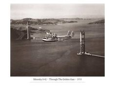 Sikorsky S-42 through the Golden Gate under Construction, San Francisco, 1935 Giclee Print by Clyde Sunderland at AllPosters.com