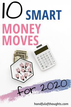10 Smart Money Moves You Can Make Right Now - Handful of Thoughts High Interest Savings, Etiquette And Manners, Money Problems, Weekly Meal Planner, Managing Your Money, Starting Your Own Business, Financial Goals, Finance Tips, Blog Tips