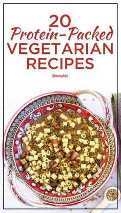20 Protein-Packed Vegetarian Recipes