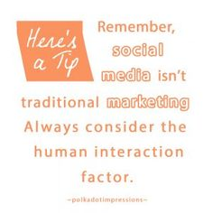 Remember, social media isn't traditional marketing. Always consider the human interaction factor! Social Media Marketing, Polka Dots, Traditional, Polka Dot, Dots