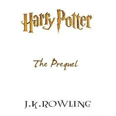 "The Harry Potter prequel is an 800-word story written by J. K. Rowling, and was published online on 11 June 2008. Set about three years before the birth of Harry Potter, the story recounts an adventure experienced by Sirius Black and James Potter. At the bottom of the card, JKR wrote: ""From the prequel I am NOT working on - but that was fun!"""