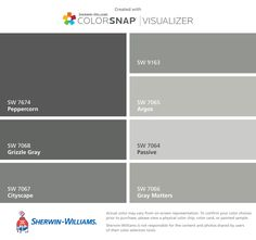 I found these colors with ColorSnap® Visualizer for iPhone by Sherwin-Williams: Peppercorn (SW 7674), Grizzle Gray (SW 7068), Cityscape (SW 7067), Tin Lizzie (SW 9163), Argos (SW 7065), Passive (SW 7064), Gray Matters (SW 7066).