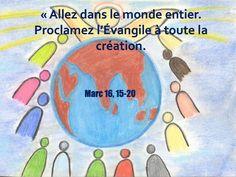 """Jésus a dit : """"Allez dans le monde entier proclamez l'évangile"""" """""""