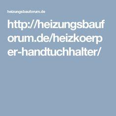 http://heizungsbauforum.de/heizkoerper-handtuchhalter/