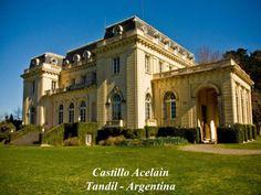 "Castillo"" Acelain "" Tandil – Buenos Aires - Argentina"