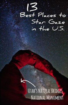 13 Best Places In The U.S. To Star Gaze... Or stargaze in your back yard. ☺