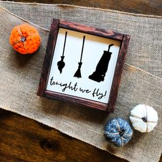 Items similar to Tonight We Fly Sign, Hocus Pocus Signs, Hocus Pocus Decor, Halloween Signs, Halloween Decor on Etsy Halloween Signs, Diy Halloween Decorations, Holidays Halloween, Halloween Crafts, Happy Halloween, Christmas Decorations, Rustic Halloween, Halloween Kitchen, Halloween Table