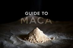 The Guide to Maca Powder | The Hungry Herbivores