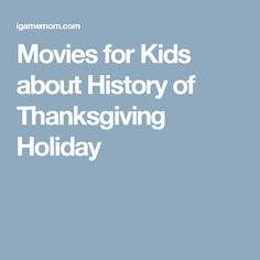Movies for Kids about History of Thanksgiving Holiday
