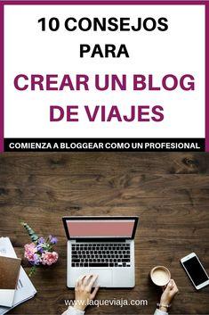 10 CONSEJOS PARA CREAR UN BLOG DE VIAJES O DE LO QUE SEA Blogging, Travel Blog, Tips, Marketing, Youtube, World, How To Earn Money, Earn Money Online, Inspire Others
