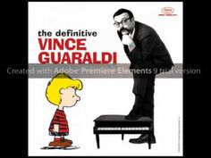 Vince Guaraldi. Because he's more than just the Charlie Brown theme. So much more.