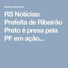 RS Notícias: Prefeita de Ribeirão Preto é presa pela PF em ação...