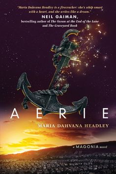 Cover Reveal: Aerie (Magonia #2) by Maria Dahvana Headley -On sale October 4th 2016 by HarperCollins -Where is home when you were born in the stars?  Aza Ray is back on earth. Her boyfriend Jason is overjoyed. Her family is healed. She's living a normal life, or as normal as it can be if you've spent the past year dying, waking up on a sky ship, and discovering that your song can change the world.