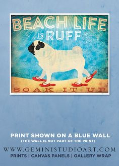 Beach life is Ruff pug dog illustration in sandals graphic art giclee signed artists print by Stephen Fowler