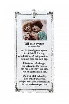 Till min syster - Diktkort Swedish Language, Family Quotes, Word Of God, Make You Feel, Bellisima, Wise Words, Feel Good, Texts, Qoutes