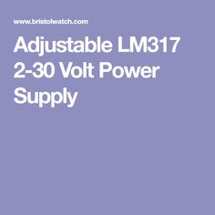 Adjustable LM317 2-30 Volt Power Supply