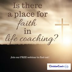 Is there a place for faith in life coaching? Discover our answer to that question and many more that you may have before you start your journey as a coach in our free pre-recorded webinar!