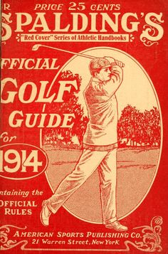 Spalding's official golf guide.. Golf Images, American Sports, The Borrowers, Vintage Posters, Ephemera, Illustrations, Wall, Poster Vintage, Illustration