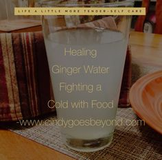 Healing Ginger Water – Cindy Goes Beyond