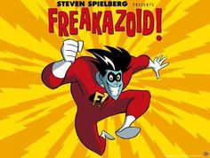 Freekazoid, i Remember this show!
