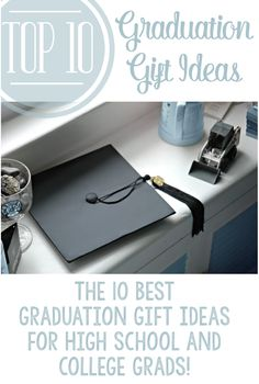 Top 10 Graduation Gift Ideas - College or High School Grads