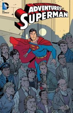 This third volume of Adventures of Superman continues to feature the best creators in comics and entertainment presenting their takes on the Man of Steel, in this collection of Superman stories written by Jim Krueger (Justice), Peter Milligan (Justice League Dark) and more....
