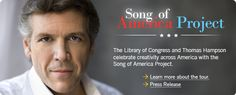 Song of America Project The Library of Congress and Thomas Hampson celebrate creativity across America with the Song of America Project.
