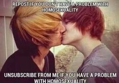 I don't have a problem with homosexuality because people should date whoever they want and that is not my problem or anybody else's.