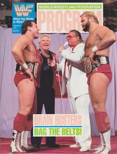 Bobby Heenan, Brother Love and the Brainbusters.