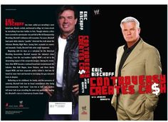 Eric Bischoff by Eric Bischoff. $11.54. Author: Eric Bischoff. Publisher: World Wrestling Entertainment (October 17, 2006). 404 pages