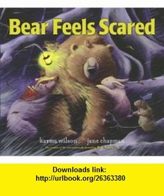 Bear Feels Scared (9780689859861) Karma Wilson, Jane Chapman , ISBN-10: 0689859864  , ISBN-13: 978-0689859861 ,  , tutorials , pdf , ebook , torrent , downloads , rapidshare , filesonic , hotfile , megaupload , fileserve