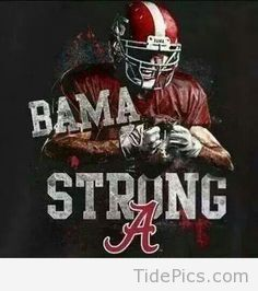 Bama Strong - Alabama Crimson Tide Pictures | TidePics.com
