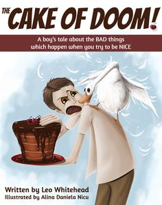 The Cake of Doom: A boy's tale about the bad things that can happen when you try to be nice | Australian Ebook Publisher