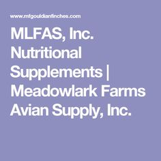 MLFAS, Inc. Nutritional Supplements | Meadowlark Farms Avian Supply, Inc.