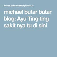 michael butar butar blog: Ayu Ting ting sakit nya tu di sini