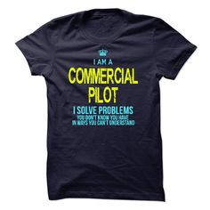 If you a/an COMMERCIAL PILOT, this shirt is a MUST HAVE