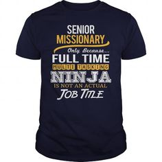 Awesome Tee For Senior Missionary T Shirts, Hoodies. Check price ==► https://www.sunfrog.com/LifeStyle/Awesome-Tee-For-Senior-Missionary-123339944-Navy-Blue-Guys.html?41382