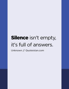 Silence isn't empty, it's full of answers. Reality Quotes, Life Quotes, Great Quotes, Inspirational Quotes, Mistake Quotes, Silence Quotes, Step Up, Motivation, Understanding Yourself