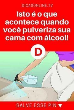 Alcool etilico   Isto é o que acontece quando você pulveriza sua cama com álcool!   Você vai gostar de saber. Leia e saiba.