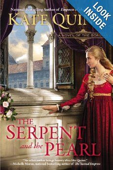 I'm a sucker for historical fiction and delightful descriptions of food, so this was RIGHT up my alley. The Serpent and the Pearl (A Novel of the Borgias): Kate Quinn: 9780425259467: Amazon.com: Books