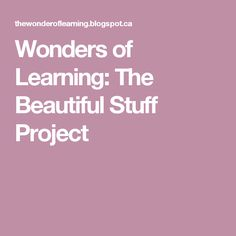 """""""That is beautiful. Materials are very important to the kindergarten classroom. Hundreds of colours, shapes, and textures. Classroom Projects, Kindergarten Classroom, About Me Activities, Inquiry Based Learning, Reggio, Counting, Literacy, Blog, Colours"""