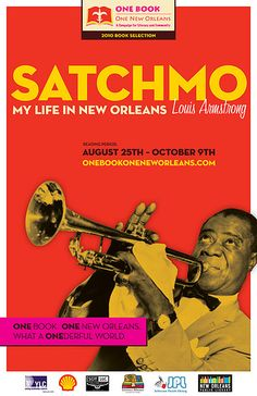 Satchmo: My Life in New Orleans- Louis Armstrong. (Photo from flickr, courtesy of Ciera Holzenthal)
