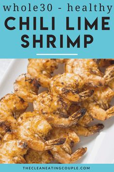 This Chili Lime Shrimp is an easy paleo, and gluten free dinner that's made in only 20 minutes! A delicious, healthy meal thats super versatile. Use them in tacos, wraps, salads or lettuce wraps! Healthy Grilling Recipes, Healthy Gluten Free Recipes, Whole30 Recipes, Healthy Meals, Delicious Recipes, Clean Eating Guide, Clean Eating Recipes, Easy Whole 30 Recipes, Summer Recipes