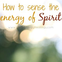 How to Sense (the Energy of) Spirits - get the tools you need, by Sarah Petruno, Shamana