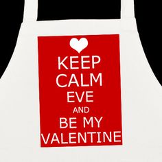 £5.99 Personalised Keep Calm and Be my Valentine Apron